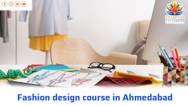 Fashion Design Course In Ahmedabad Fashion Design College In Ahmedabad Swarrnim Startup Innovation University